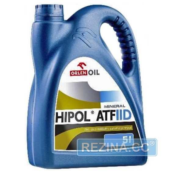 Трансмиссионное масло ORLEN Hipol ATF IID - rezina.cc